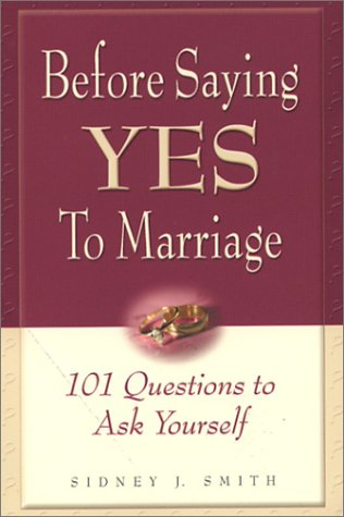 9780967132914: Before Saying Yes to Marriage: 101 Questions to Ask Yourself