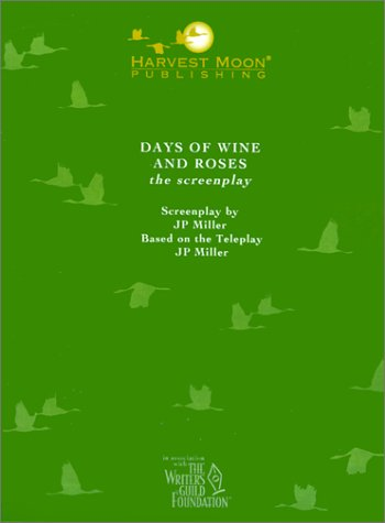 9780967134512: Days of Wine and Roses (The Script Publishing Project)