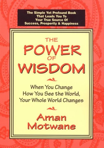 9780967135014: The Power of Wisdom: When You Change How You See the World, Your Whole World Changes