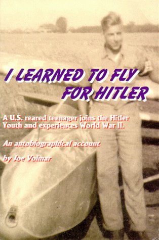 9780967138909: I Learned To Fly For Hitler