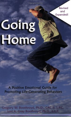 9780967141619: Going Home: A Positive Emotional Guide for Promoting Life-Generating Behaviors