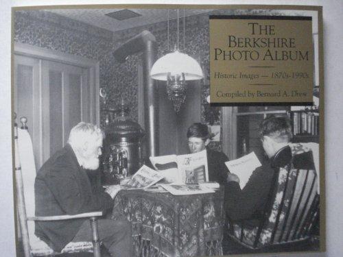 The Berkshire Photo Album: Bernard A. Drew