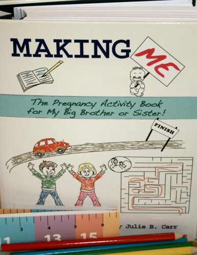 9780967142845: Making Me: The Pregnancy Activity Book for My Big Brother or Sister (Sibling Book)