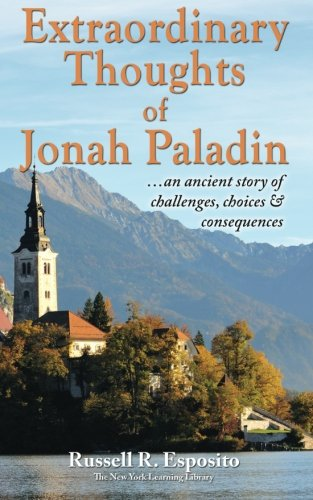 9780967143620: Extraordinary Thoughts of Jonah Paladin: ... an ancient story of challenges, choices & consequences