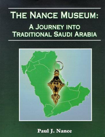 9780967145457: The Nance Museum: A Journey Into Traditional Saudi Arabia