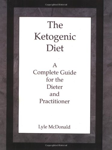9780967145600: The Ketogenic Diet: A Complete Guide for the Dieter and Practitioner