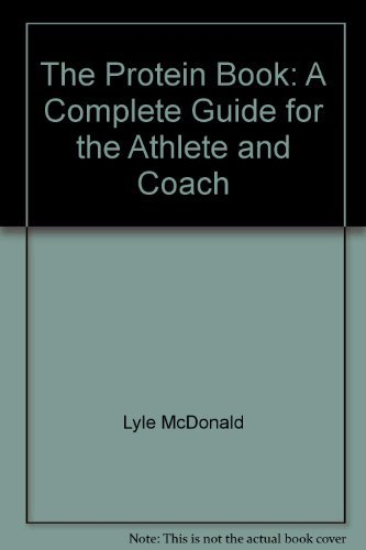 9780967145662 The Protein Book A Complete Guide For The Athlete
