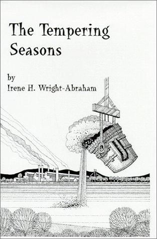 The Tempering Seasons: Irene H. Wright-Abraham