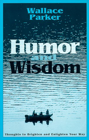 Humor and Wisdom: Parker, Wallace