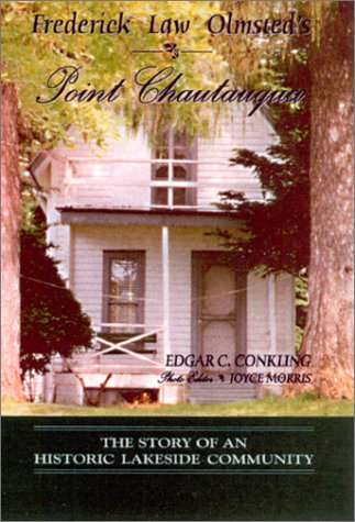 9780967148069: Frederick Law Olmsted's Point Chautauqua: The Story of An Historical Lakeside Community