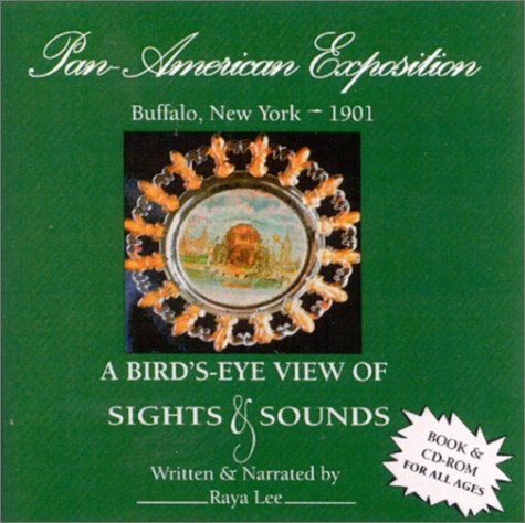 9780967148076: Pan American Exposition, Buffalo, 1901: A Bird's-Eye View of Sights and Sounds