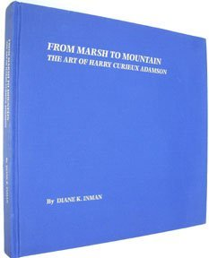9780967153407: From Marsh to Mountain: The Art of Harry Curieux Adamson