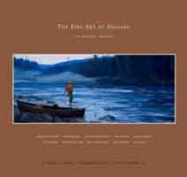 9780967153421: The Fine Art of Angling: Ten Modern Masters
