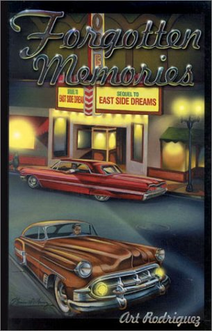 Forgotten Memories: Sequel to East Side Dreams: Rodriquez, Art