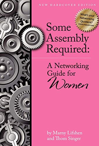 9780967156583: Some Assembly Required: A Networking Guide for Women