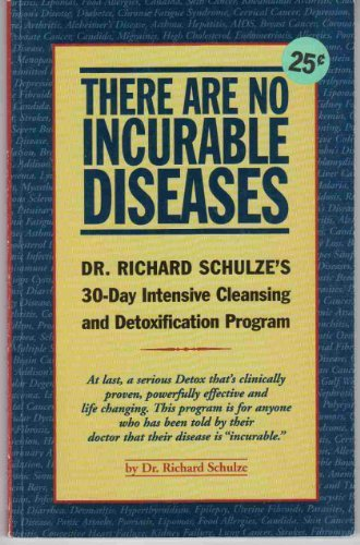 9780967156736: There Are No Incurable Diseases: Dr. Schulze's 30-Day Cleansing & Detoxification Program