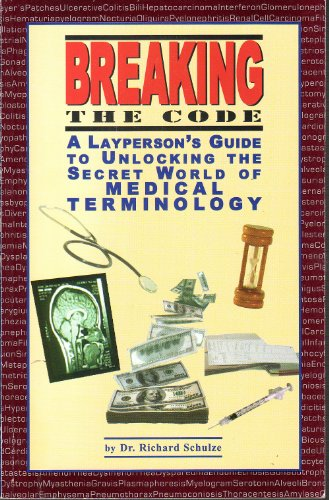 9780967156835: Breaking The Code: A Layperson's Guide To Unlocking The Secret World Of Medical Terminology