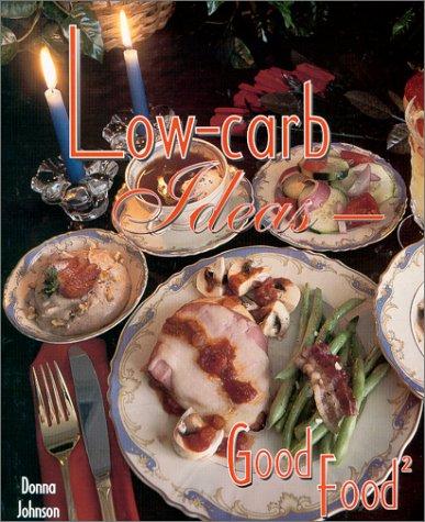 9780967157917: Low-Carb Ideas - Good Food