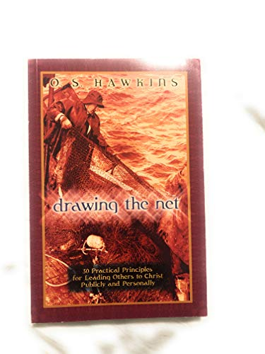 9780967158440: Drawing the net: 30 practical principles for leading others to Christ publicly and personally