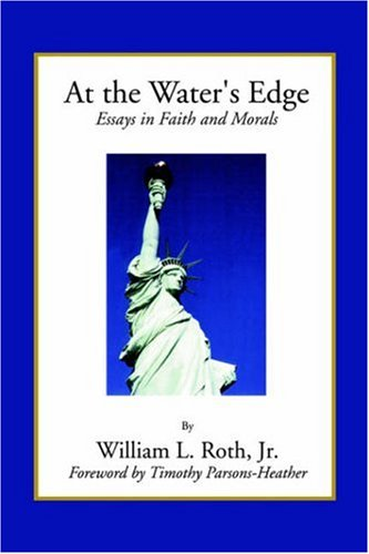 At the Water's Edge - Essays in: Roth, William L.;