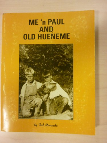 Me 'n Paul and old Hueneme: Moranda, Ted