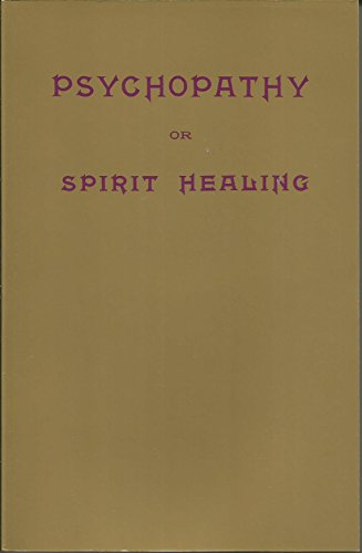 9780967161020: Psychopathy or Spirit Healing