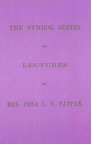 The Symbol Series Of Lectures By Cora Lv Tappan Modern American