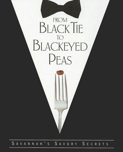 9780967162102: From Black Tie to Blackeyed Peas: Savannah's Savory Secrets