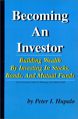 9780967162416: Becoming an Investor: Building Wealth by Investing in Stocks, Bonds, and Mutual Funds