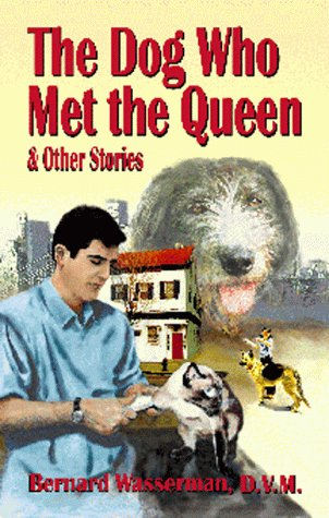 The Dog Who Met The Queen and Other Stories: Wasserman, Bernard