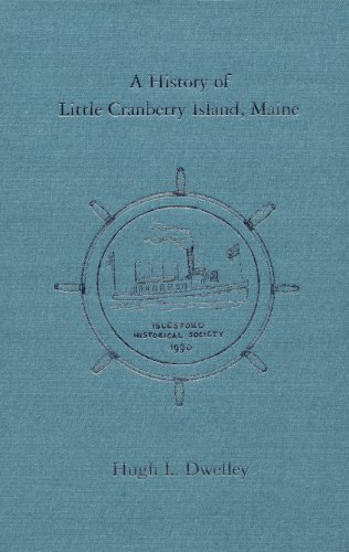 A History of Little Cranberry Island, Maine: Dwelley, Hugh L.
