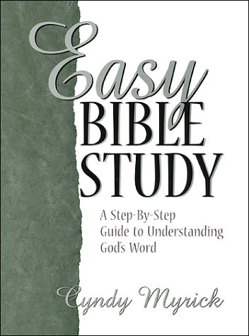 9780967167923: Easy Bible Study: A Step-By-Step Guide to Understanding God's Word