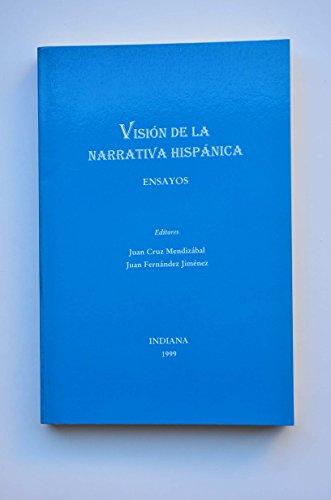 Vision De LA Narrativa Hispanica: Ensayos: Cruz, Valdemar, Mendizabal, Juan