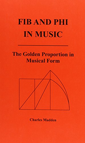 9780967172767: Fib and Phi in Music: The Golden Proportion Musical Form