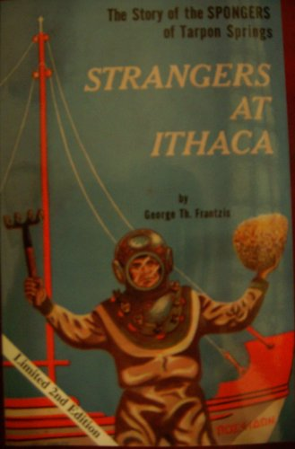 9780967173306: Strangers At Ithaca: The Story of the Spongers of Tarpon Springs (Second Millenium Limited Edition)