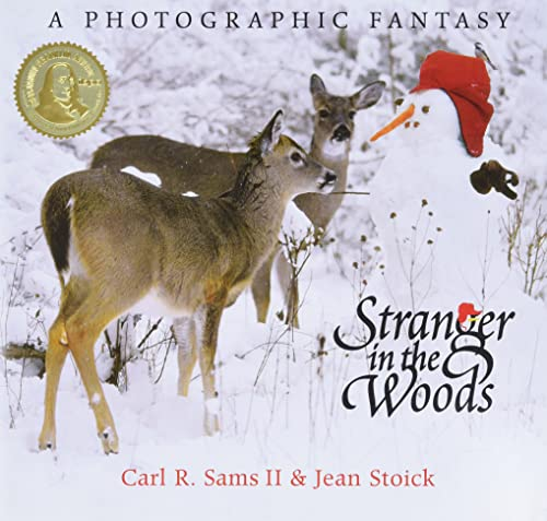 STRANGER IN THE WOODS; A PHOTOGRAPHIC FANTASY: Sams, Carl and Jean Stoick