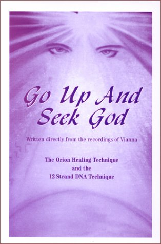 9780967175409: Go Up and Seek God: 12-Strand DNA Technique for Healing and Enlightenment