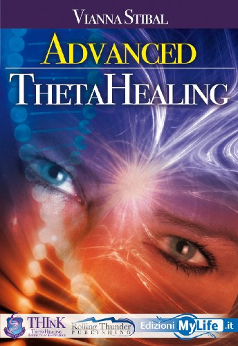 9780967175492: Advanced Thetahealing All That Is