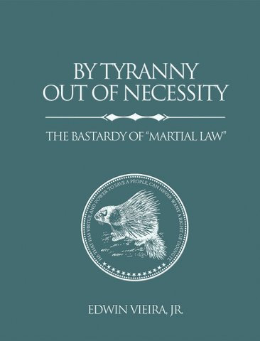 "9780967175973: By Tyranny Out of Necessity: The Bastardy of ""Martial Law"""