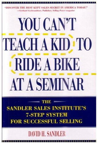9780967179902: You Can't Teach a Kid to Ride a Bike At a Seminar