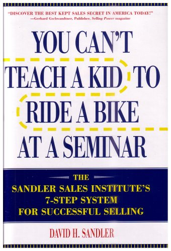 9780967179902: You Can't Teach a Kid to Ride a Bike At a Seminar
