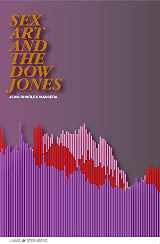 Sex, Art, and the Dow Jones: Jean-Charles Massera