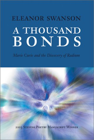 9780967181073: A Thousand Bonds: Marie Curie and the Discovery of Radium