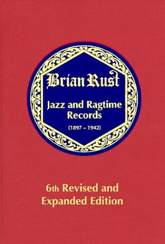 9780967181929: Jazz and Ragtime Records, 1897-1942 ( 3 volume set )
