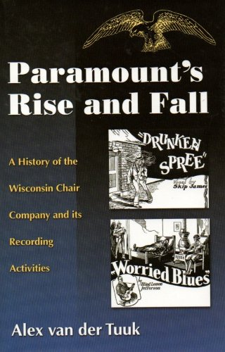 9780967181943: Paramount's Rise and Fall: A History of the Wisconsin Chair Company and Its Recording Activities