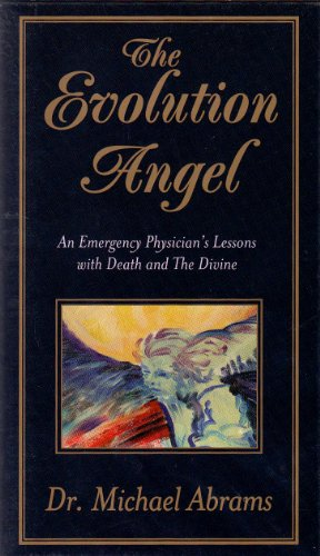 9780967183411: The Evolution Angel : An Emergency Physician's Lessons with Death and The Divine