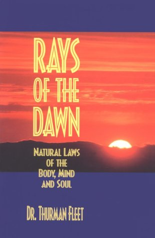 Rays of the Dawn : Natural Laws: Thurman Fleet