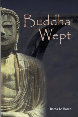 9780967185187: Buddha Wept: A Novel of Terror and Transcendence