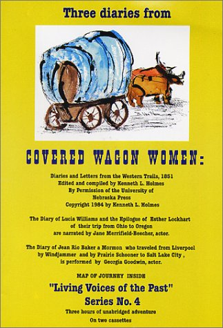 Covered Wagon Women: Diaries and Letters from the Western Trails, 1851 (Living Voices of the Past):...