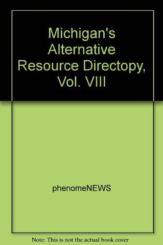 Michigan's Alternative Resource Directopy, Vol. VIII: phenomeNEWS